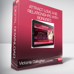 Victoria Gallagher - Attract Love and Relationships with bonuses